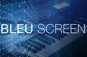 Bleu Screen