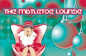 The Mistletoe Lounge / Various Artists / Holiday Classics Reworked