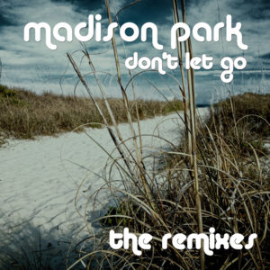 Don't Let Go The Remixes