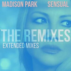 Sensual – The Remixes – The Extended Mixes